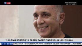 """19LIVE: """" L'ULTIMO SORRISO"""" IL FILM DI PADRE PINO PUGLISI CON PARIDE BENASSAI E STEFANIA BLANDEBURGO"""