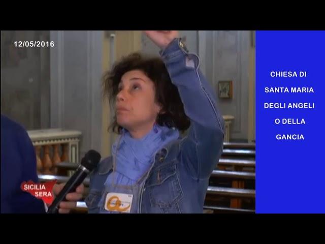 CHIESA DELLA GANCIA O DI SANTA MARIA DEGLI ANGELI