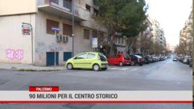Palermo. 90 milioni per il centro storico