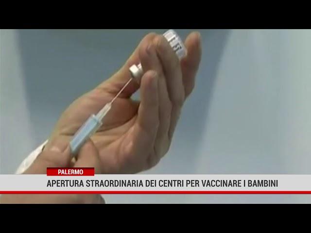 Palermo. Apertura straordinaria dei centri per vaccinare i bambini