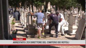 Palermo. Arrestato l'ex direttore del cimitero dei Rotoli