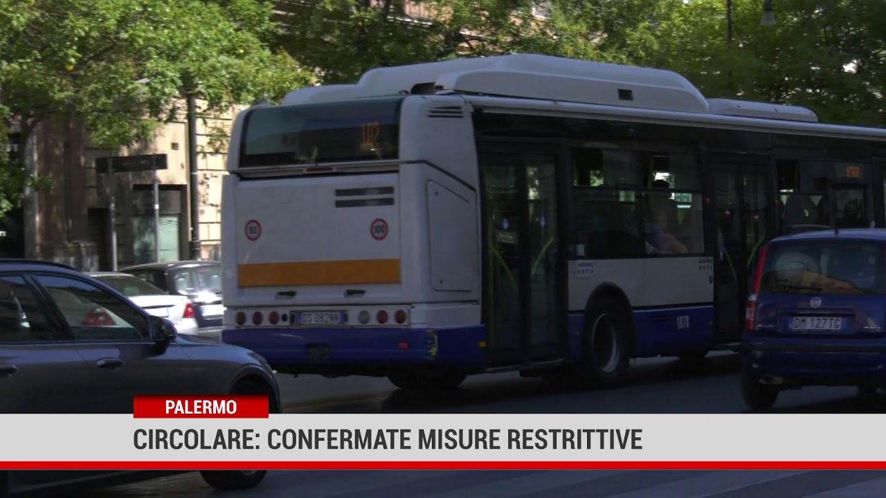 Palermo. Circolare, confermate misure restrittive