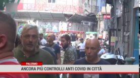 Palermo. Nel centro storico intensificati i controlli  per prevenire i contagi da covid 19