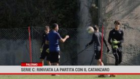 Palermo. Serie C: rinviata la partita col Catanzaro