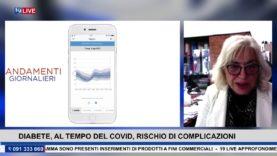 19LIVE – DIABETE, AL TEMPO DEL COVID, RISCHIO DI COMPLICAZIONE con la Prof.ssa Carla Giordano.