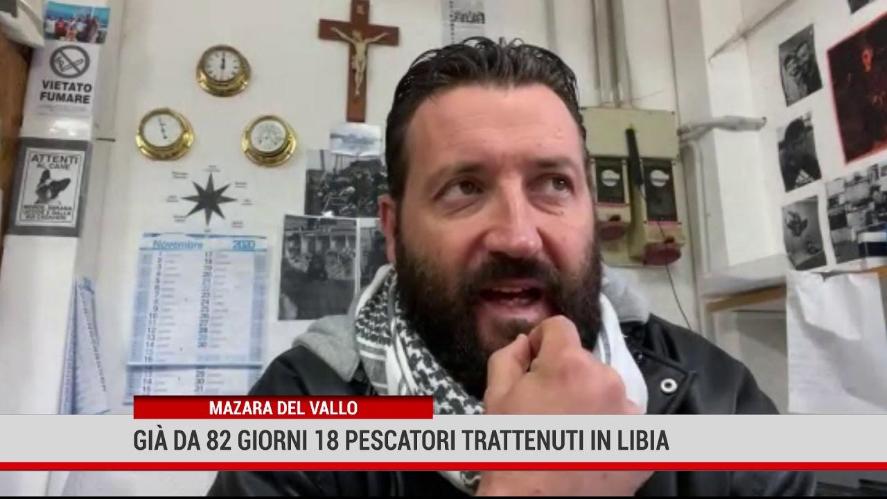 Mazara del Vallo. Già da 82 giorni 18 pescatori trattenuti in Libia