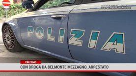 Palermo. Con droga da Belmonte Mezzagno. Arrestato