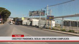 Palermo. Crisi post pandemica. Sicilia: una situazione complicata