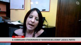 """Palermo. Il commissario straordinario di """" Diventerà bellissima"""" lascia il partito"""