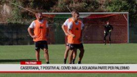 Palermo. Casertana, 7 positivi al Covid: ma la squadra parte per Palermo