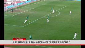 Palermo. Il punto sulla 16ma giornata di Serie C girone C