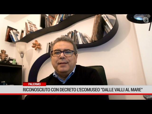 """Palermo. Riconosciuto con decreto l'Ecomuseo """"Dalle Valli al Mare"""""""