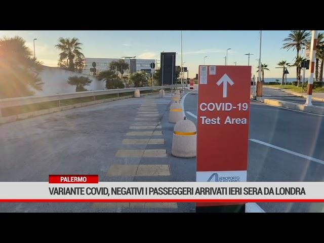 Palermo. Variante covid, negativi i passeggeri arrivati ieri sera da Londra