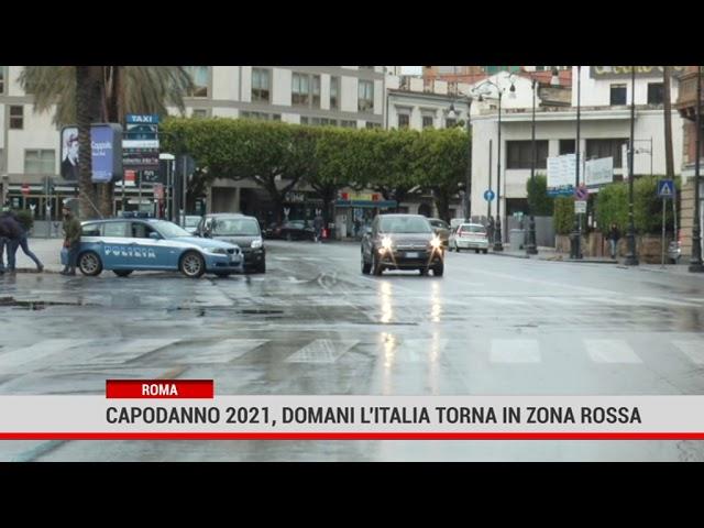 Roma. Capodanno 2021, domani l'Italia torna in zona rossa