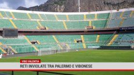 Vibo Valentia. Reti inviolate tra Palermo e Vibonese
