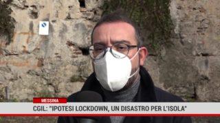 """Messina. Cgil:"""" Ipotesi lockdown, un disastro per l'isola"""""""