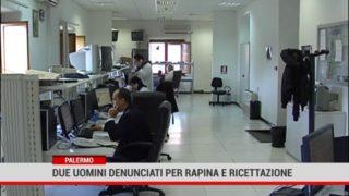 Palermo. 2 uomini  denunciati per rapina e ricettazione