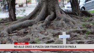 Palermo No alle croci a Piazza San Francesco di Paola