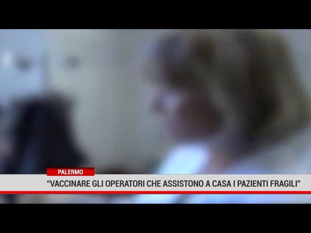 """Palermo. """"Vaccinare gli operatori che assistono a casa i pazienti fragili."""