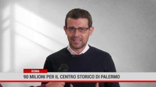 Roma. 90 milioni per il centro storico di Palermo