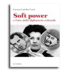 """""""Soft Power"""", un libro sull'arte della diplomazia culturale"""